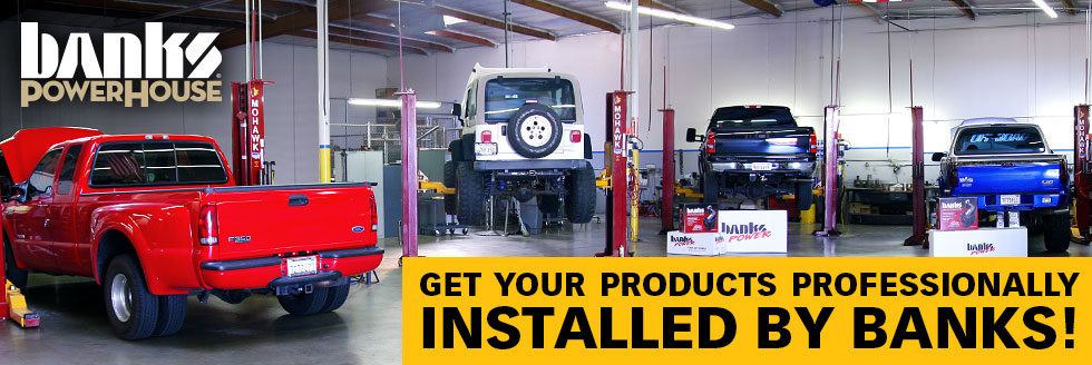 Get your products installed by the pros at Banks PowerHouse