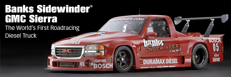 Banks Sidewinde--GMC Sierra - The World's First Roadracing Diesel Truck